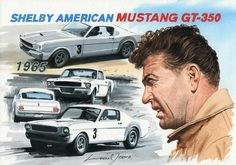 Mr Shelby and the prototype Shelby Ford Mustang artwork by Lionel Jeans - British artist ( copyright Lionel Jeans all rights reserved ) Mustang Gt 350, Mustang Cars, Ford Mustangs, Shelby Mustang, Pontiac Gto, Chevrolet Camaro, Bicicletas Raleigh, Shelby Gt350r, Shelby Car