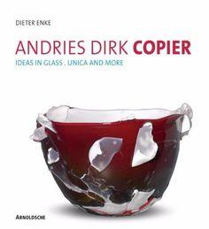 Dieter Enke ANDRIES DIRK COPIER Ideas in Glass !