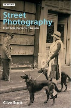 Street Photography: From Atget to Cartier-Bresson by Clive Scott, http://www.amazon.com/dp/1845112237/ref=cm_sw_r_pi_dp_zUrXqb128P0DE