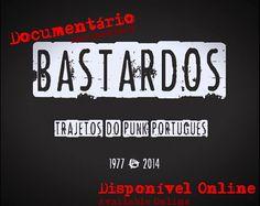 [DOCUMENTÁRIO] BASTARDOS: Trajetos do Punk Português (1977-2014)
