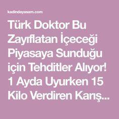 Türk Doktor Bu Zayıflatan İçeceği Piyasaya Sunduğu için Tehditler Alıyor! 1 Ayda Uyurken 15 Kilo Verdiren Karışımı!