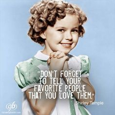 Shirley Temple ~~ Rest In Peace Wisdom Quotes, Me Quotes, Great Quotes, Inspirational Quotes, Love Others, Love My Family, Day Book, True Friends, Good Advice