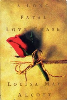 A long fatal love chase / Louisa May Alcott http://fama.us.es/record=b2676343~S5*spi