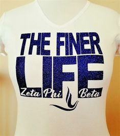 Excited to share the latest addition to my #etsy shop: Zeta Phi Beta, The Finer LIFE glitter t shirt. Zeta Phi Beta Sorority. #tshirt #Finer #zetaphibeta #zetaphibetabling CLeiDesigns.com