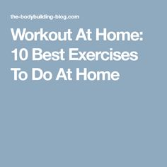 Workout At Home: 10 Best Exercises To Do At Home