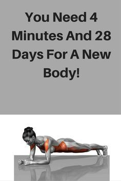 You Need 4 Minutes And 28 Days For A New Body!