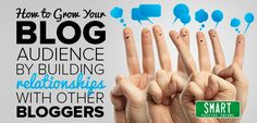 How to grow your blog audience by building relationships with other bloggers  |  Pat Flynn, smart passive income