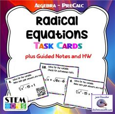Algebra Solving Radical Equations.  This engaging multiple activity resource is designed for Algebra or PreCalculus.  So many  learning activities in one resource!  Included: * Two sets of 20 task cards, one with QR codes and one without. Students do not need to be on the internet to use the QRs, but do need to have a device with the QR reader app installed.