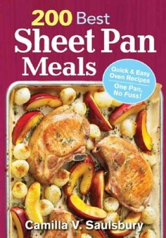 200 Best Sheet Pan Meals: Quick & Easy Oven Recipes One Pan, No Fuss! (Paperback)