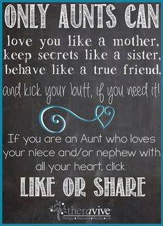 I'm a fabulous Aunt! Ask any of my nieces/nephews & if they state otherwise I'll kick their butts!