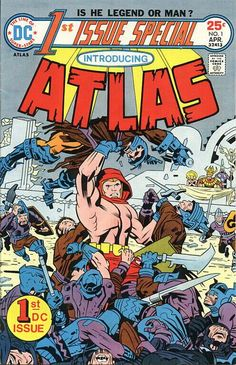 """The first issue of """"1st Issue Special"""" (a 70s DC anthology intended to introduce characters welcome to series) presents a Jack Kirby warrior hero! Atlas doesn't conquer the comics world, but Jack does go on to design Thundarr the Barbarian for Saturday morning. FIAWOL!"""
