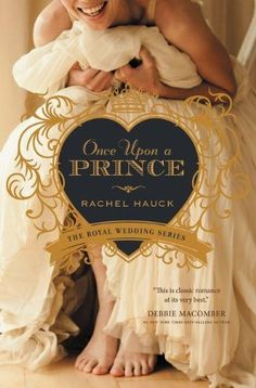 Once Upon a Prince (Royal Wedding Series) by Rachel Hauck BOOK GIVEAWAY