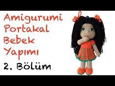 Portakal Kız Amigurumi Bebek - 2. Bölüm: Gövde ve Kollar - YouTube