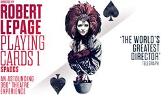 Robert Lepage - Playing Cards, February 2013, Roundhouse