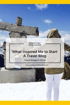 What Inspired Me to Start a Travel Blog. Travel Bloggers from all over the globe share their inspiration. Join the free email challenge, How to Launch Your Travel Blog in 7 Days. Click Here!