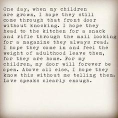 My door and heart are always open....