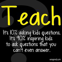 Teaching is asking kids questions. Teaching Quotes, Teaching Tools, Education Quotes, Teaching Resources, Teaching Ideas, Education Logo, Teach Like A Pirate, Kids Questions, Classroom Quotes