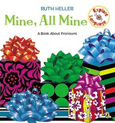 Mine, All Mine!: A Book About Pronouns (Explore!) by Ruth Heller
