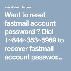 Want to know how to reset fastmail password? Dial to resolve issue how to recovery fastmail password. Our executives will help you to reset fastmail account email password, instantly. Get One, Recovery, Accounting, Number, Business Accounting, Wilderness Survival, Healing, Beekeeping