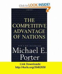 Competitive Advantage of Nations (9780684841472) Michael E. Porter , ISBN-10: 0684841479  , ISBN-13: 978-0684841472 ,  , tutorials , pdf , ebook , torrent , downloads , rapidshare , filesonic , hotfile , megaupload , fileserve