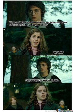 That awkward moment -   When Hermione becomes Gollum.