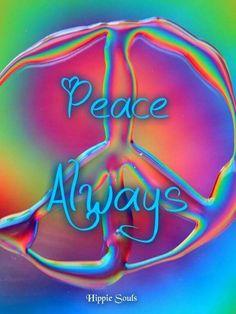 Peace ☮ Always ❤