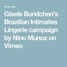 Gisele Bundchen's Brazilian Intimates Lingerie campaign by Nino Munoz on Vimeo