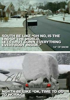 Snow in the North Vs South – winter humor - funny Snow memes Funny Quotes, Funny Memes, Motivational Quotes, Inspirational Quotes, Ga In, Down South, North South, South Texas, Funny Pins