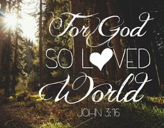 $5.00 Bible Verse Print - For God so loved the world John 3:16 It's so hard for…