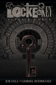 Locke & Key, Vol. 6: Alpha & Omega.  Scary!  Last volume in the graphic novel series.  Written by Joe Hill (and you know who HE is)