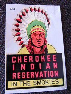 Vintage Cherokee Indian Reservation Smokies Travel Sticker Luggage Decal Label Free Shipping