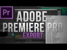 Best Youtube Export Settings With Adobe Premiere Pro CS6 - YouTube