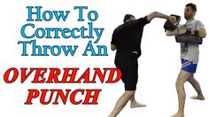 How to Correctly Throw an Overhand Punch