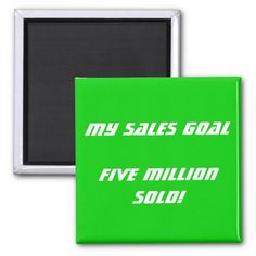 My Sales Goal Customizable Refrigerator Magnet.  Business gift for employees and entrepreneurs in sales, marketing and advertising.