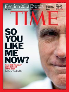 Mitt Romney on TIME magazine | Jan. 16, 2012. Repinning for the cover line. #LOL