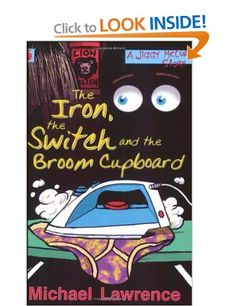 The Iron, the Switch and the Broom Cupboard Jiggy McCue: Amazon.co.uk: Michael Lawrence: Books