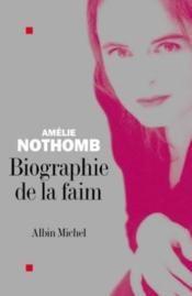 Livre - Biographie De La Faim - Amélie Nothomb
