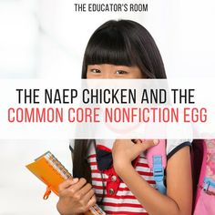 The NAEP Chicken and the Common Core Nonfiction Egg - The Educator's RoomThe Educator's Room | Empowering Teachers as the Experts.