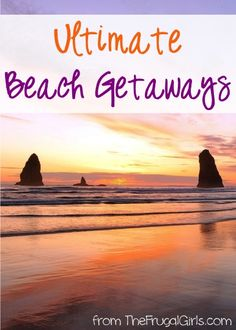 11 Ultimate Beach Getaways! ~ from TheFrugalGirls.com ~ you'll love these insider beach vacation ideas and travel tips for the best beaches in the USA! #vacations #trip #thefrugalgirls