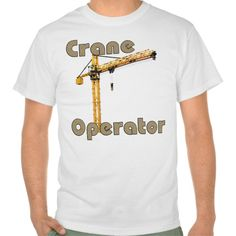 Crane operator tee shirt T Shirt, Hoodie Sweatshirt