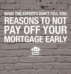 There are several pros to paying off your mortgage early, but keeping a mortgage in the current housing market usually means low interest rates and favorable tax deductions.