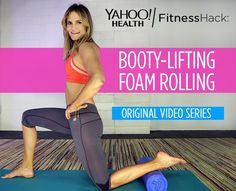 Fitness Hack: Booty-Lifting Foam Rolling