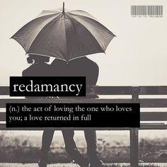Redamancy. Word Porn. Wordsmith. Love