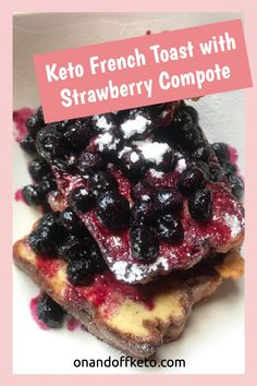 Keto French Toast with Strawberry Blueberry Compote Healthy Meals For Kids, Healthy Desserts, Quick Easy Meals, Easy Dinner Recipes, Kids Meals, Easy Recipes, Great Recipes, Healthy Recipes, Strawberry Compote