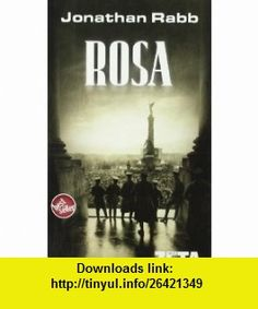 Rosa (9788496581968) Jonathan Rabb , ISBN-10: 8496581969  , ISBN-13: 978-8496581968 ,  , tutorials , pdf , ebook , torrent , downloads , rapidshare , filesonic , hotfile , megaupload , fileserve