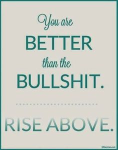 You are better! Rise Above #quote