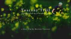 Tuscany Trail - unsupported bicycle adventure.