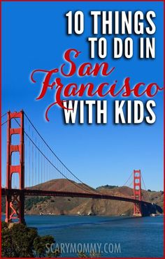 Planning a trip to San Francisco, California? Get great tips and ideas for fun things to do with the kids (from a real mom who KNOWS) in Scary Mommy's travel guide!  summer | spring break | family vacation | parenting advice
