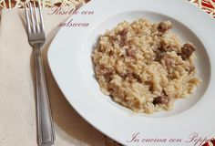 Risotto con salsiccia Cannoli, Oatmeal, Spaghetti, Peppa, Breakfast, Ethnic Recipes, Kitchen, Dolce, Cooking