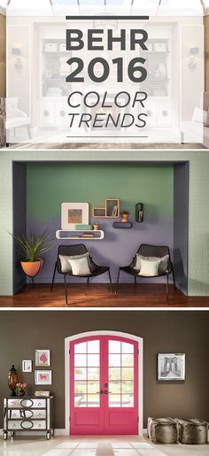 Learn About Behr S 2016 Color Trends And See Images That Will Help Inspire Your Interior Design Projects This Year